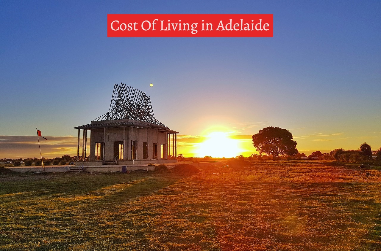 Cost Of Living in Adelaide-UTTD