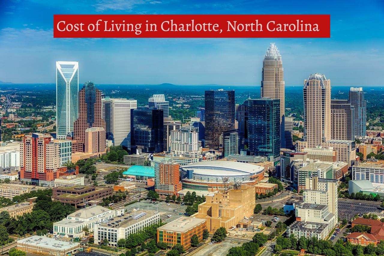Cost of Living in Charlotte, North Carolina -UTTD