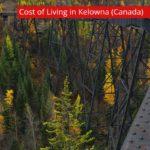 Cost of Living in Kelowna (Canada)-UTTD