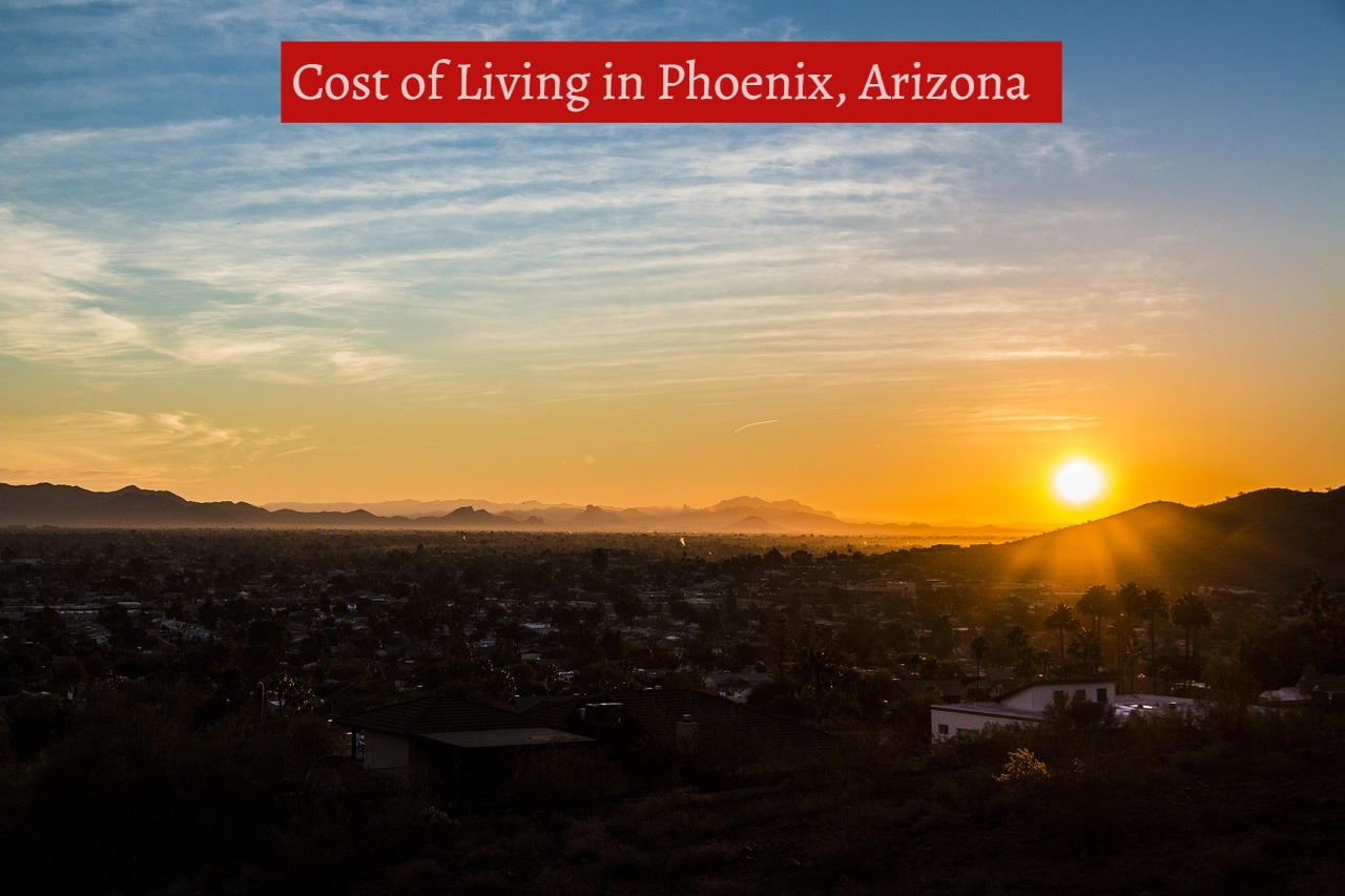 Cost of Living in Phoenix, Arizona-UTTD