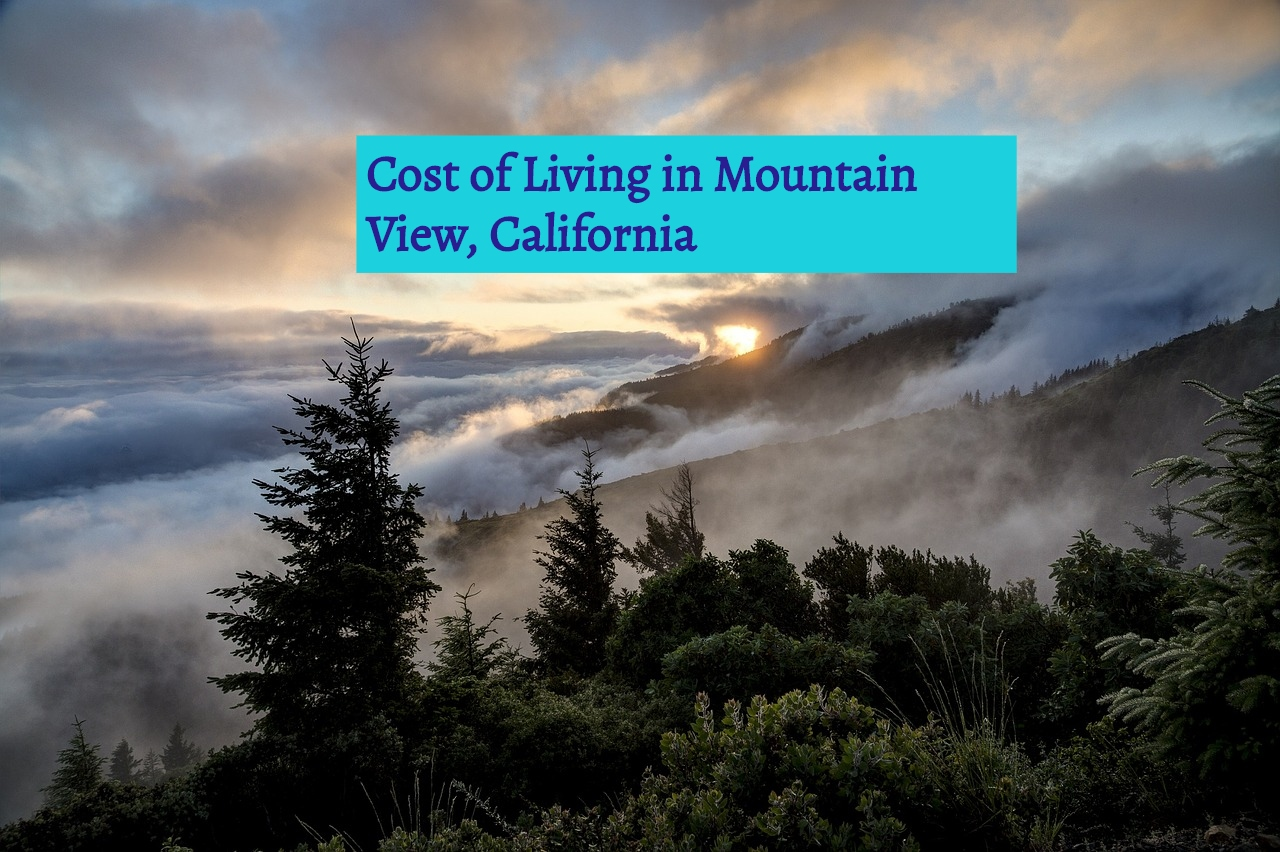 Cost of living in moutain view, california-UTTD